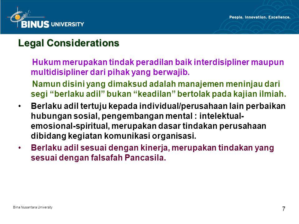 Bina Nusantara University 7 Legal Considerations Hukum merupakan tindak peradilan baik interdisipliner maupun multidisipliner dari pihak yang berwajib.