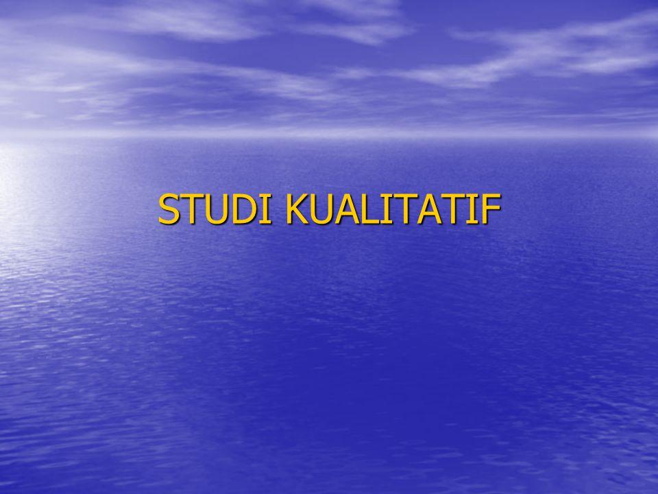STUDI KUALITATIF