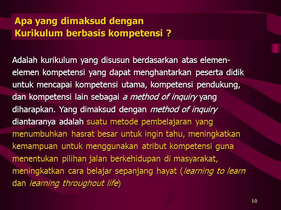 9 Apa yang dimaksud dengan kompetensi ? Kompetensi adalah seperangkat tindakan cerdas, penuh tanggungjawab yang dimiliki seseorang sebagai syarat untu