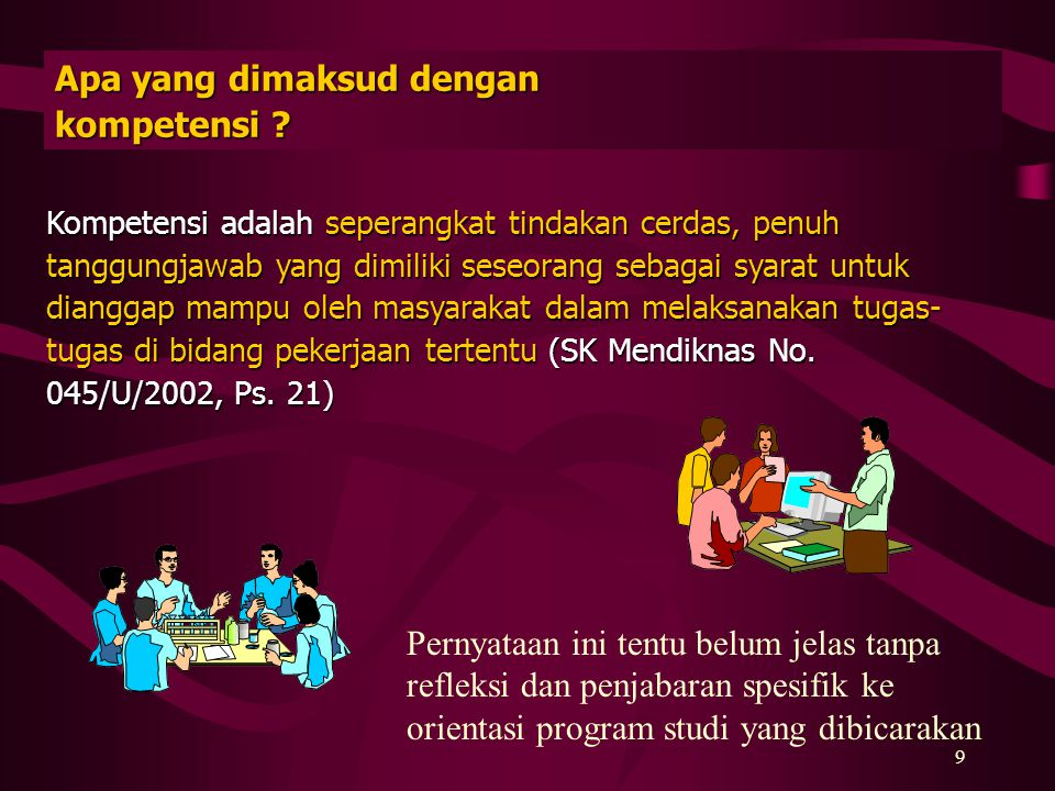 8 Bagaimanakah penjelasan tentang pengelompokan mata kuliah berdasar SK Mendiknas 232/U/2000 Pasal 1 Ayat 7-11 tersebut? Pengelompokan mata kuliah dal