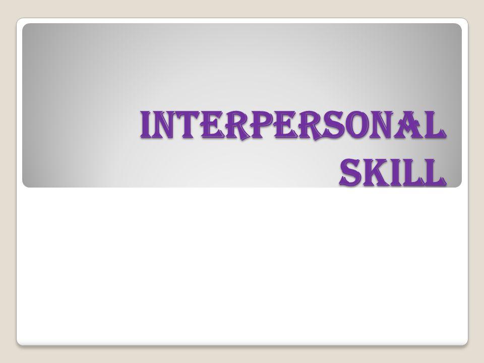 Apa yang dimaksud dengan Interpersonal Skill.