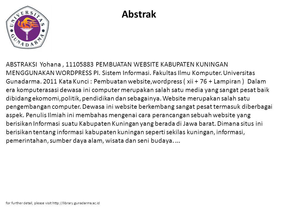 Abstrak ABSTRAKSI Yohana, 11105883 PEMBUATAN WEBSITE KABUPATEN KUNINGAN MENGGUNAKAN WORDPRESS PI.