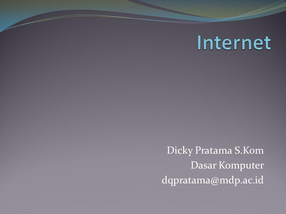 Dicky Pratama S.Kom Dasar Komputer dqpratama@mdp.ac.id