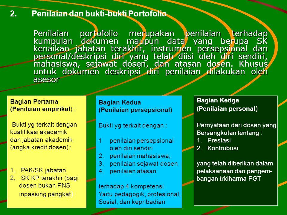 Penilaian portofolio merupakan penilaian terhadap kumpulan dokumen maupun data yang berupa SK kenaikan jabatan terakhir, instrumen persepsional dan pe