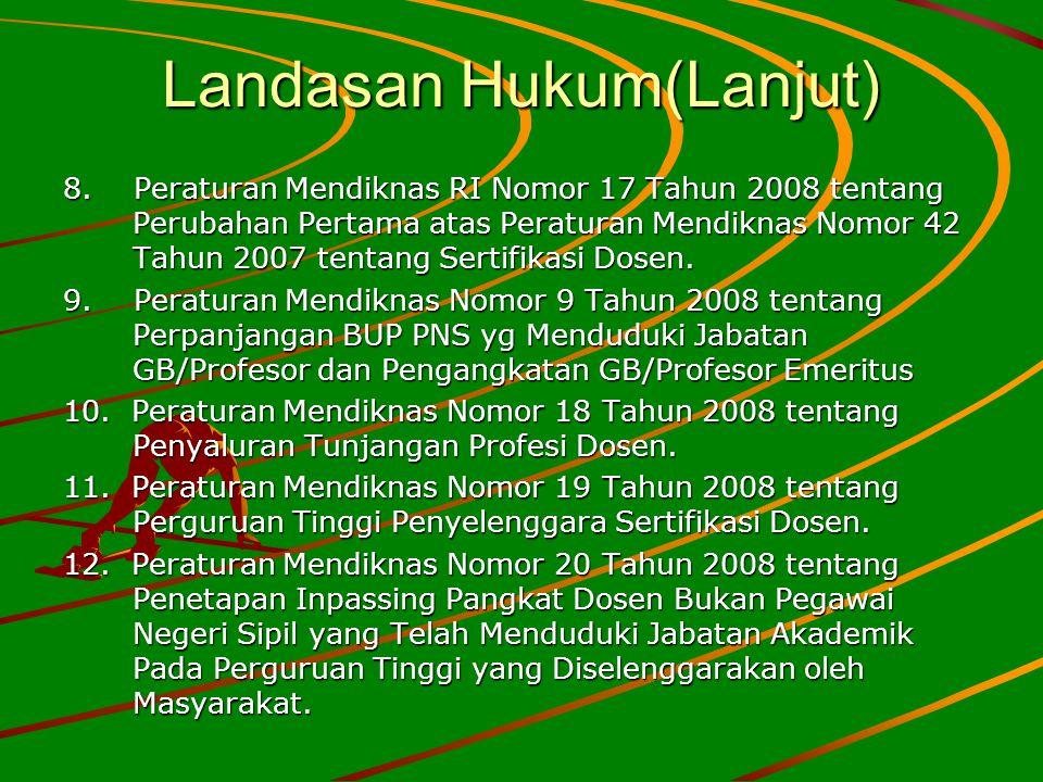 Landasan Hukum(Lanjut) 8. Peraturan Mendiknas RI Nomor 17 Tahun 2008 tentang Perubahan Pertama atas Peraturan Mendiknas Nomor 42 Tahun 2007 tentang Se
