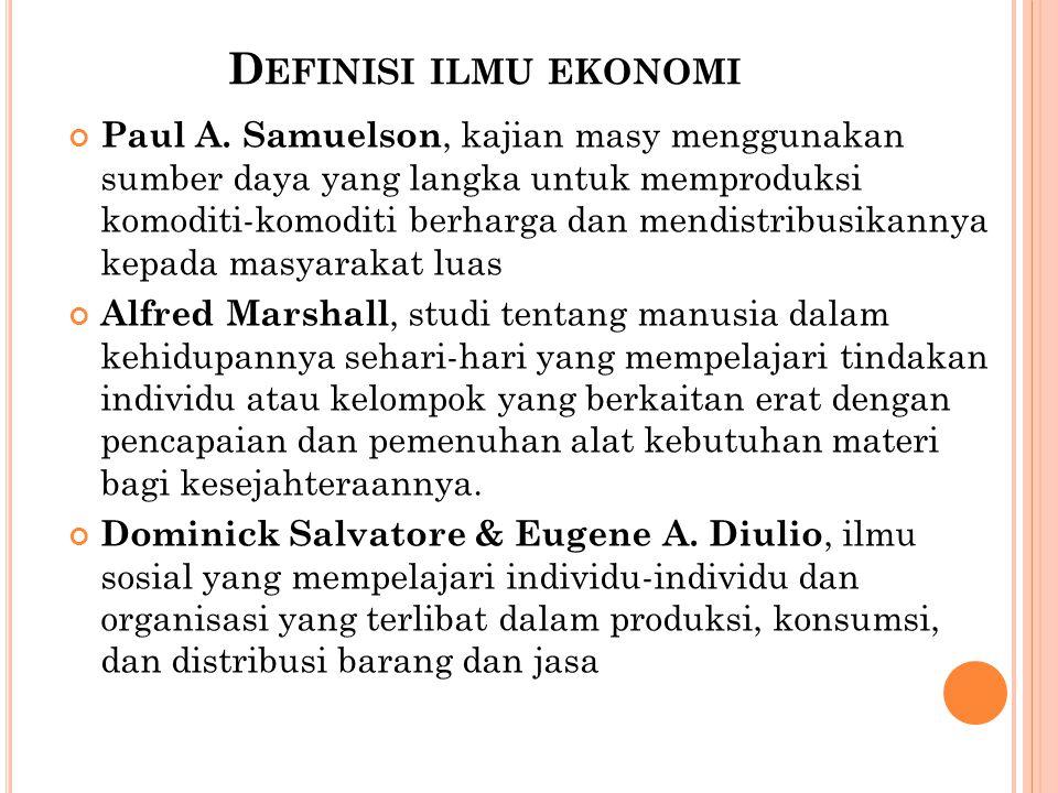 D EFINISI ILMU EKONOMI Paul A.