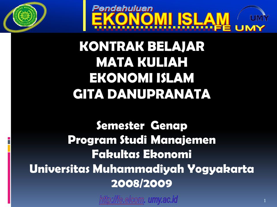KONTRAK BELAJAR MATA KULIAH EKONOMI ISLAM GITA DANUPRANATA Semester Genap Program Studi Manajemen Fakultas Ekonomi Universitas Muhammadiyah Yogyakarta
