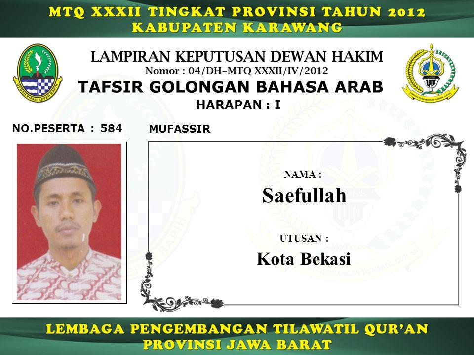 584 HARAPAN : I NO.PESERTA : TAFSIR GOLONGAN BAHASA ARAB MUFASSIR Saefullah NAMA : UTUSAN : Kota Bekasi