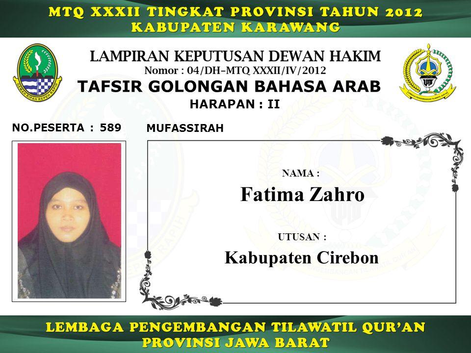 589 HARAPAN : II NO.PESERTA : TAFSIR GOLONGAN BAHASA ARAB MUFASSIRAH Fatima Zahro NAMA : UTUSAN : Kabupaten Cirebon