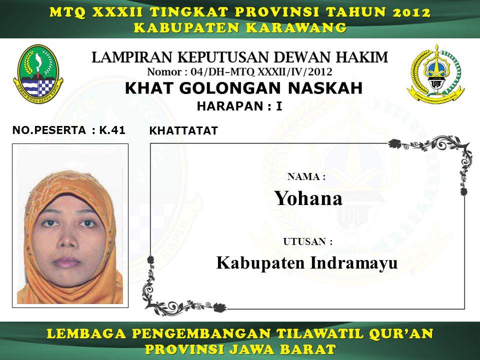 K.41 HARAPAN : I NO.PESERTA : KHAT GOLONGAN NASKAH KHATTATAT Yohana NAMA : UTUSAN : Kabupaten Indramayu