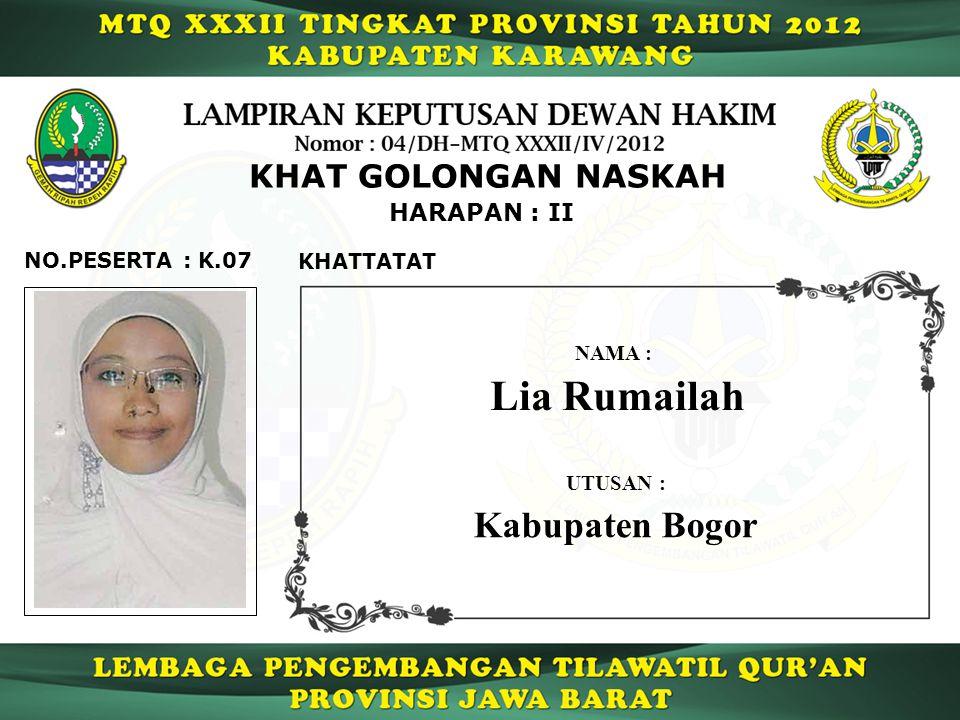 K.07 HARAPAN : II NO.PESERTA : KHAT GOLONGAN NASKAH KHATTATAT Lia Rumailah NAMA : UTUSAN : Kabupaten Bogor