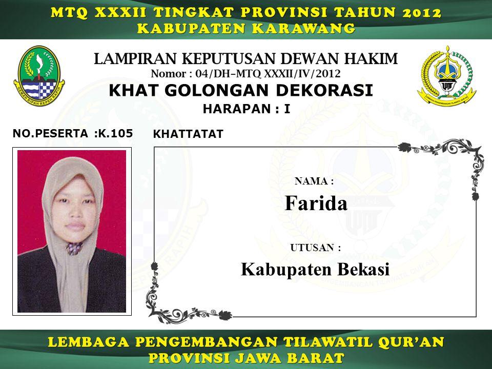 K.105 HARAPAN : I NO.PESERTA : KHAT GOLONGAN DEKORASI KHATTATAT Farida NAMA : UTUSAN : Kabupaten Bekasi