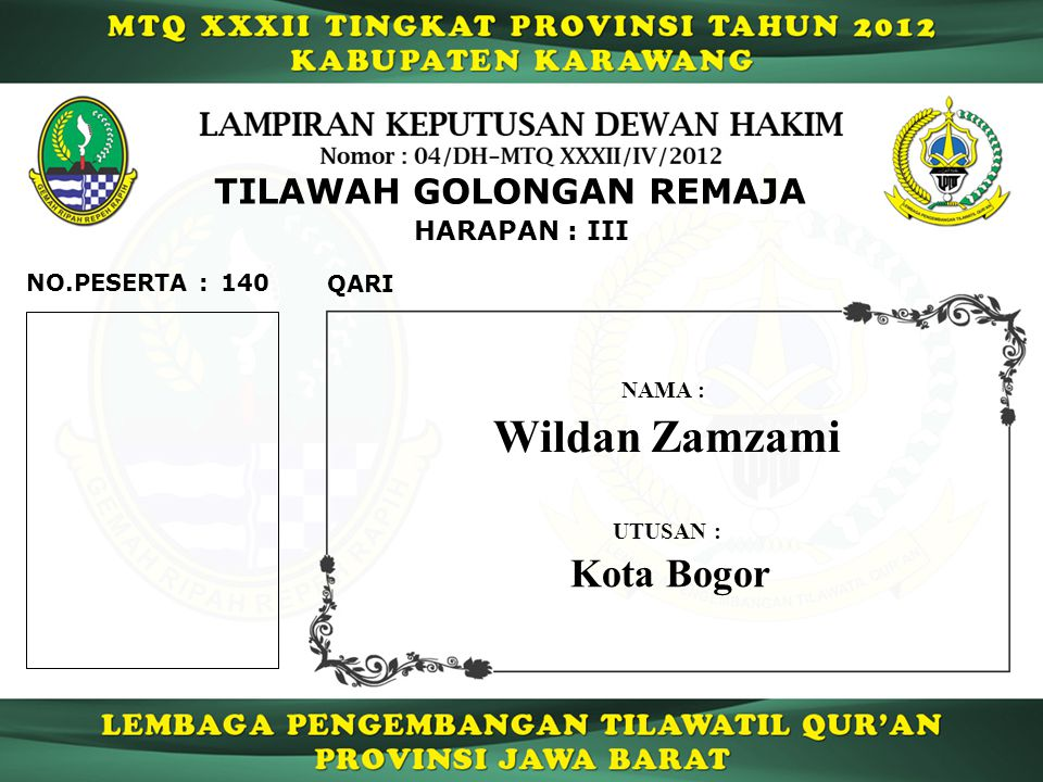 HARAPAN : III TILAWAH GOLONGAN REMAJA 140 QARI NO.PESERTA : Wildan Zamzami NAMA : UTUSAN : Kota Bogor