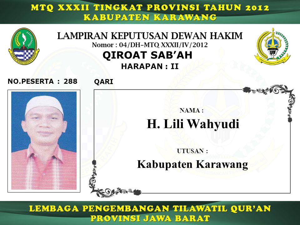 288 HARAPAN : II QARI NO.PESERTA : QIROAT SAB'AH H. Lili Wahyudi NAMA : UTUSAN : Kabupaten Karawang