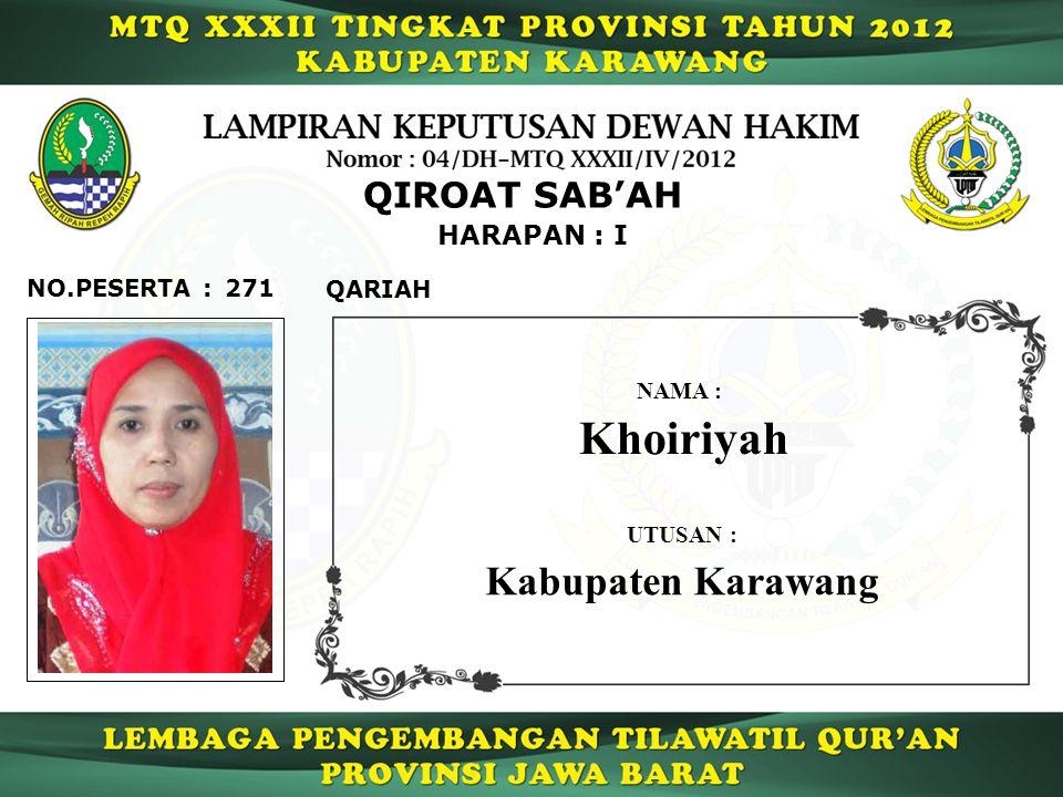 271 HARAPAN : I QARIAH NO.PESERTA : QIROAT SAB'AH Khoiriyah NAMA : UTUSAN : Kabupaten Karawang