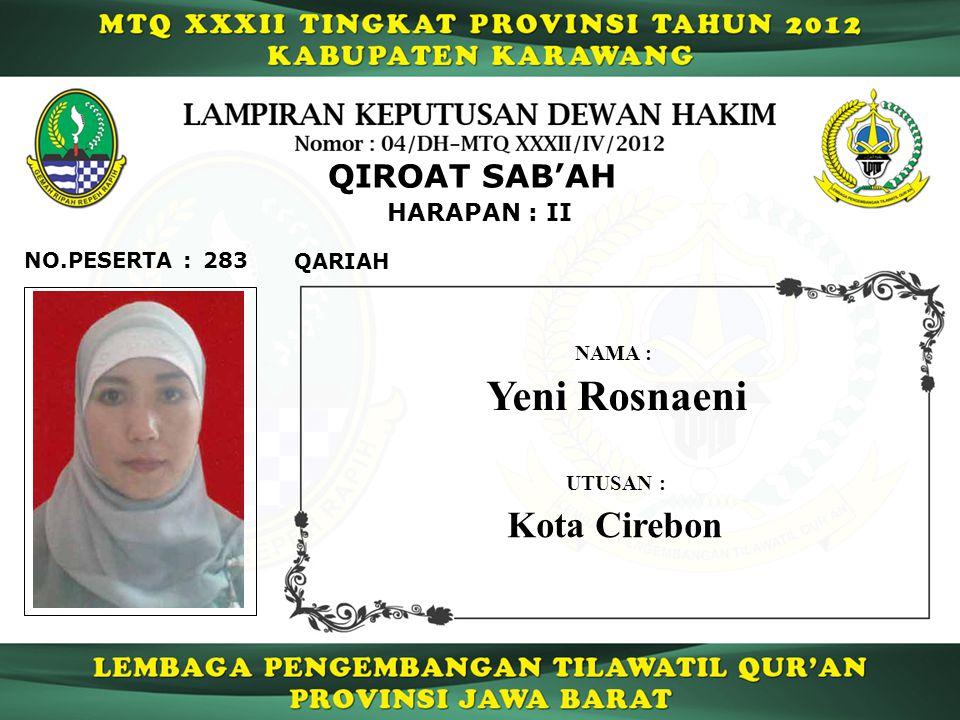 283 HARAPAN : II QARIAH NO.PESERTA : QIROAT SAB'AH Yeni Rosnaeni NAMA : UTUSAN : Kota Cirebon