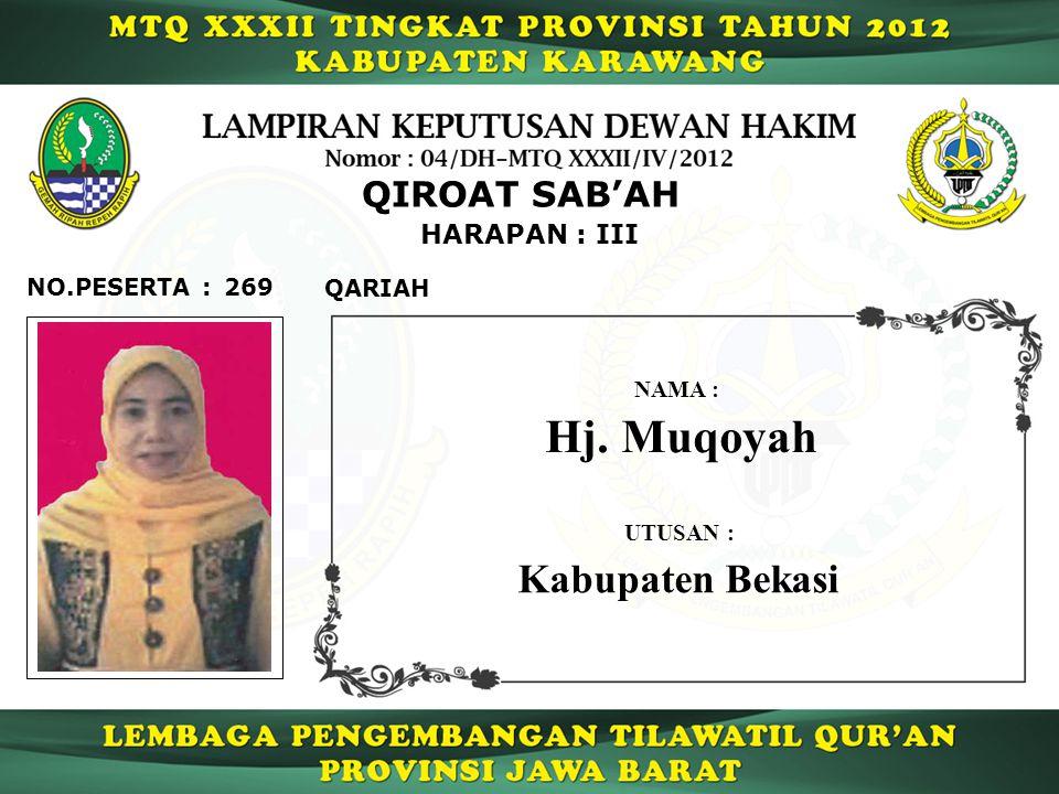 269 HARAPAN : III QARIAH NO.PESERTA : QIROAT SAB'AH Hj. Muqoyah NAMA : UTUSAN : Kabupaten Bekasi
