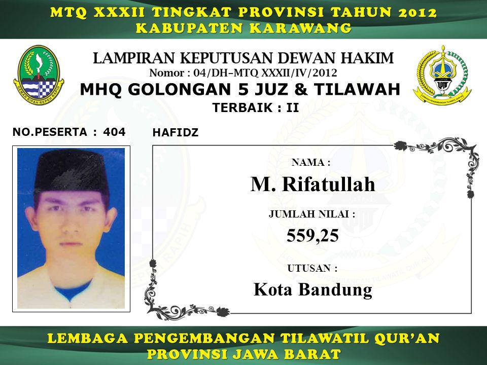 404 TERBAIK : II NO.PESERTA : MHQ GOLONGAN 5 JUZ & TILAWAH HAFIDZ M.