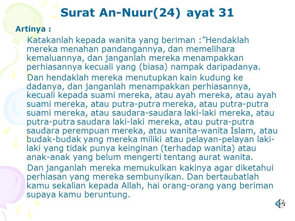 HADIST Diriwayatkan : Al Bukhari dan Ibn Jarir dari Aisyah r.a.