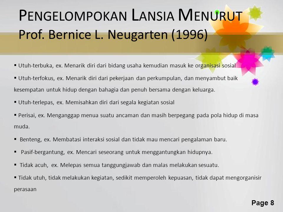 Page 8 P ENGELOMPOKAN L ANSIA M ENURUT Prof. Bernice L.