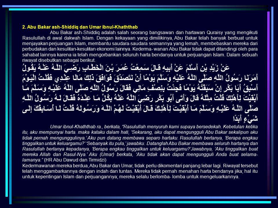 2. Abu Bakar ash-Shiddiq dan Umar ibnul-Khaththab Abu Bakar ash-Shiddiq adalah salah seorang bangsawan dan hartawan Quraisy yang mengikuti Rasulullah