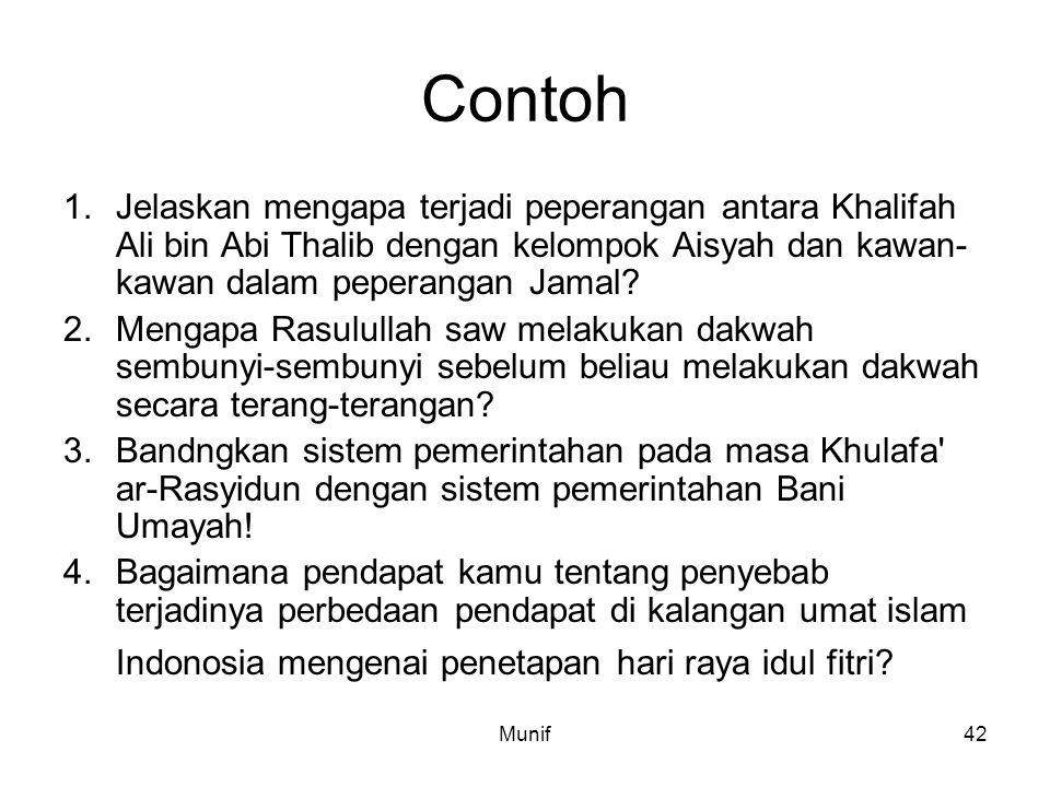 Munif42 Contoh 1.Jelaskan mengapa terjadi peperangan antara Khalifah Ali bin Abi Thalib dengan kelompok Aisyah dan kawan- kawan dalam peperangan Jamal