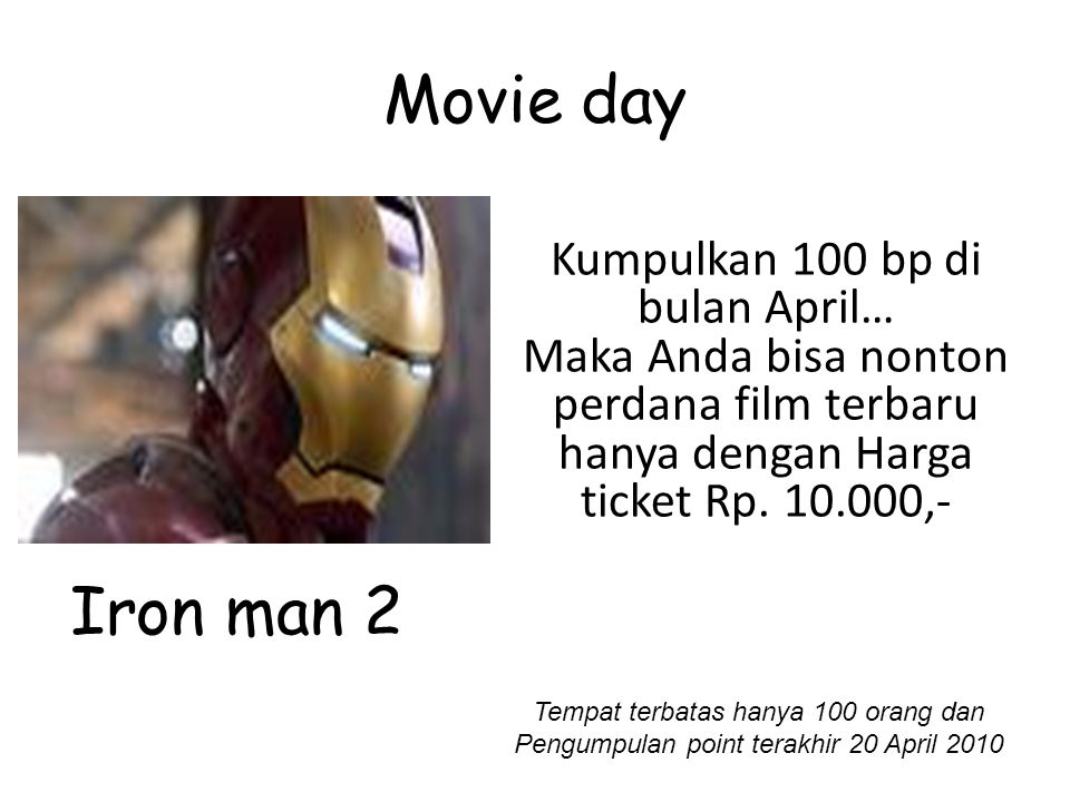 Movie day Kumpulkan 100 bp di bulan April… Maka Anda bisa nonton perdana film terbaru hanya dengan Harga ticket Rp.