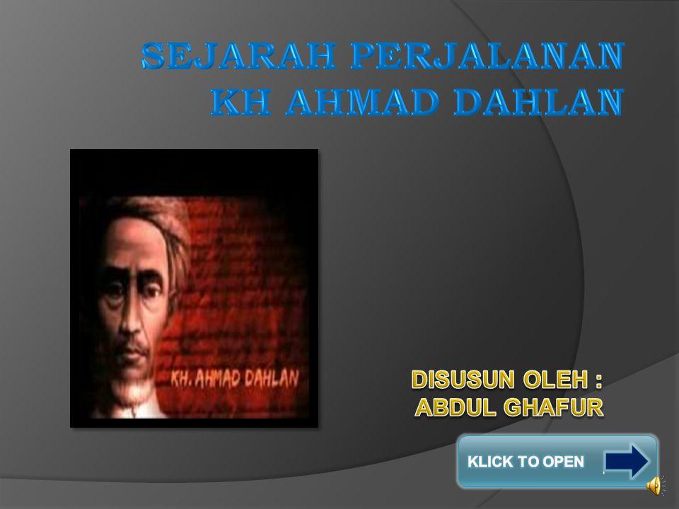 SELESAI ITULAH SEJARAH PERJALANAN KH AHMAD DAHLAN PENDIRI MUHAMMADIYAH YANG DISUSUN OLEH ABDUL GOFUR Bandung, 28 Juli 2011