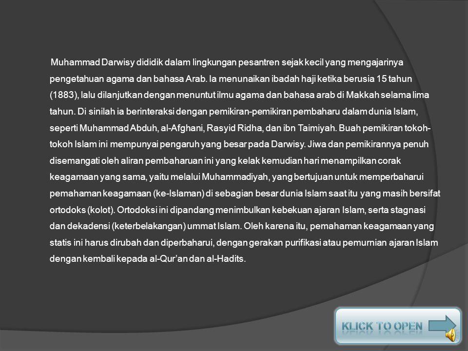 SEJARAH SINGKAT Muhammad Darwisy (Nama Kecil Kyai Haji Ahmad Dahlan) dilahirkan dari kedua orang tuanya, yaitu KH.