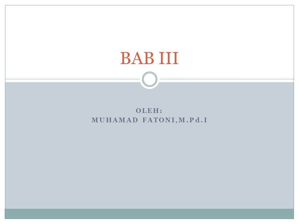 OLEH: MUHAMAD FATONI,M.Pd.I BAB III