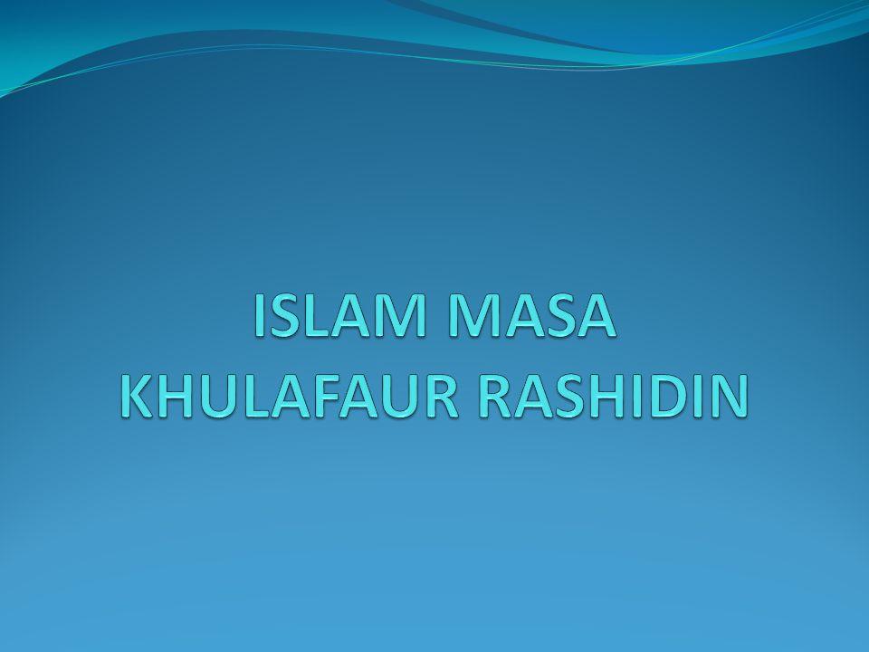 NABI MUHAMMAD WAFAT Wafatnya Nabi Muhammad menimbulkan krisis kepemimpinan, kemudian tercipta kekhalifahan.