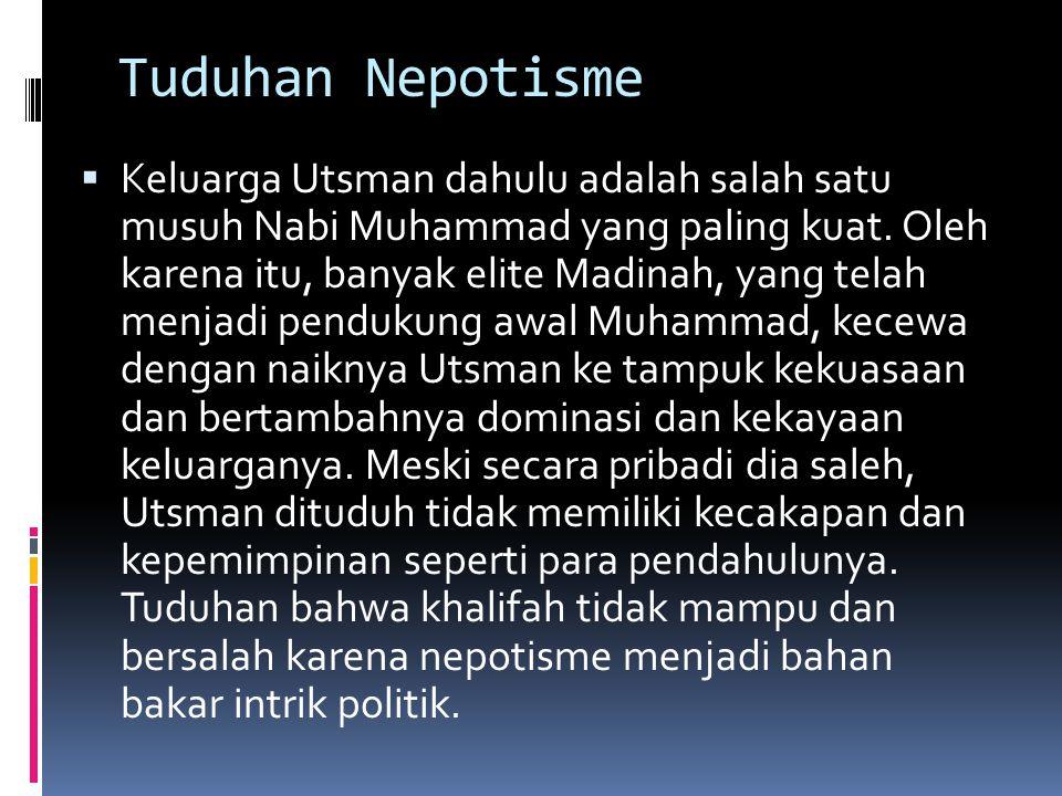 Tuduhan Nepotisme  Keluarga Utsman dahulu adalah salah satu musuh Nabi Muhammad yang paling kuat.