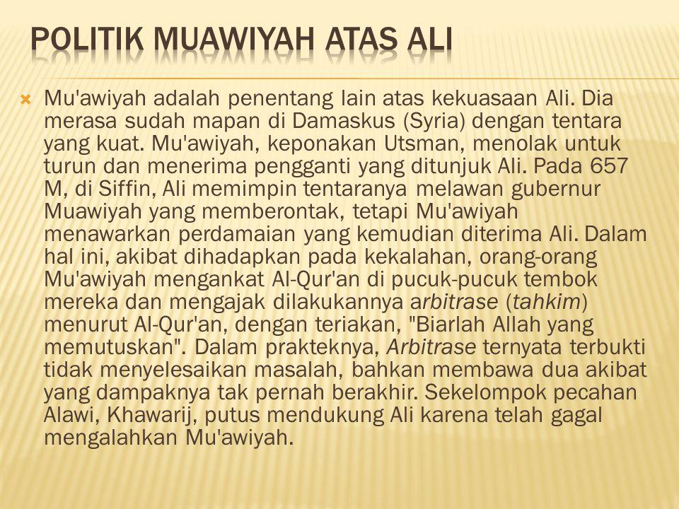  Mu awiyah adalah penentang lain atas kekuasaan Ali.