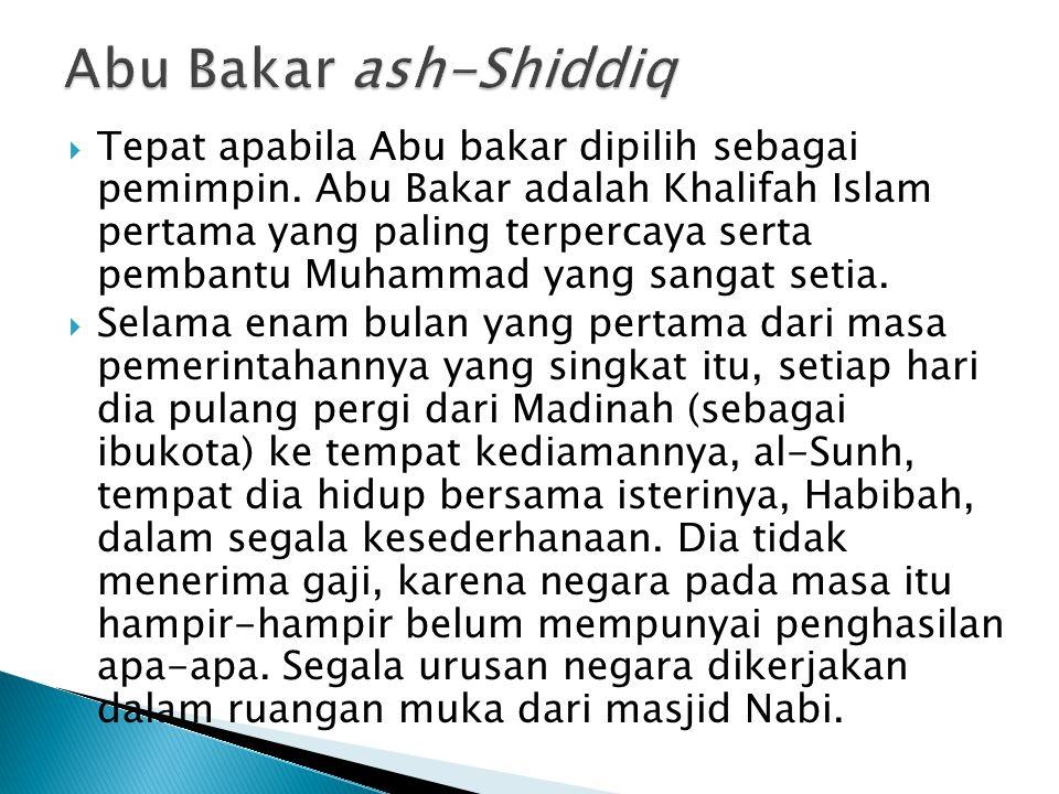  Tepat apabila Abu bakar dipilih sebagai pemimpin.