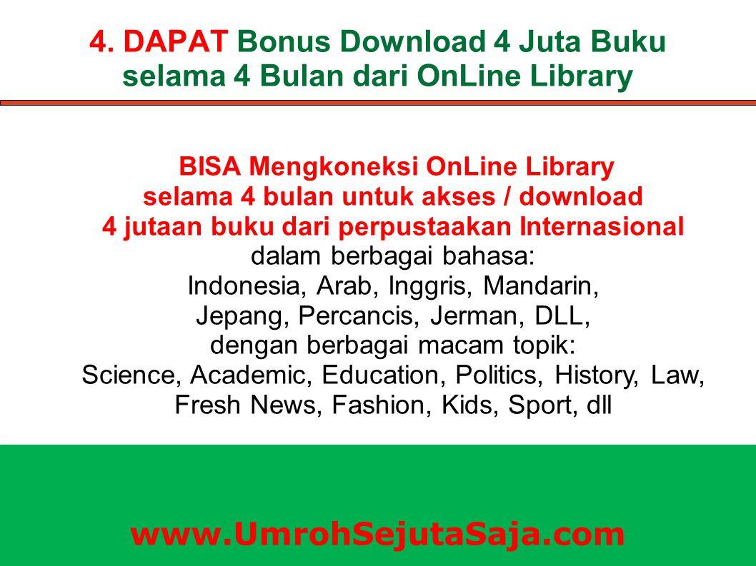 4. DAPAT Bonus Download 4 Juta Buku selama 4 Bulan dari OnLine Library BISA Mengkoneksi OnLine Library selama 4 bulan untuk akses / download 4 jutaan