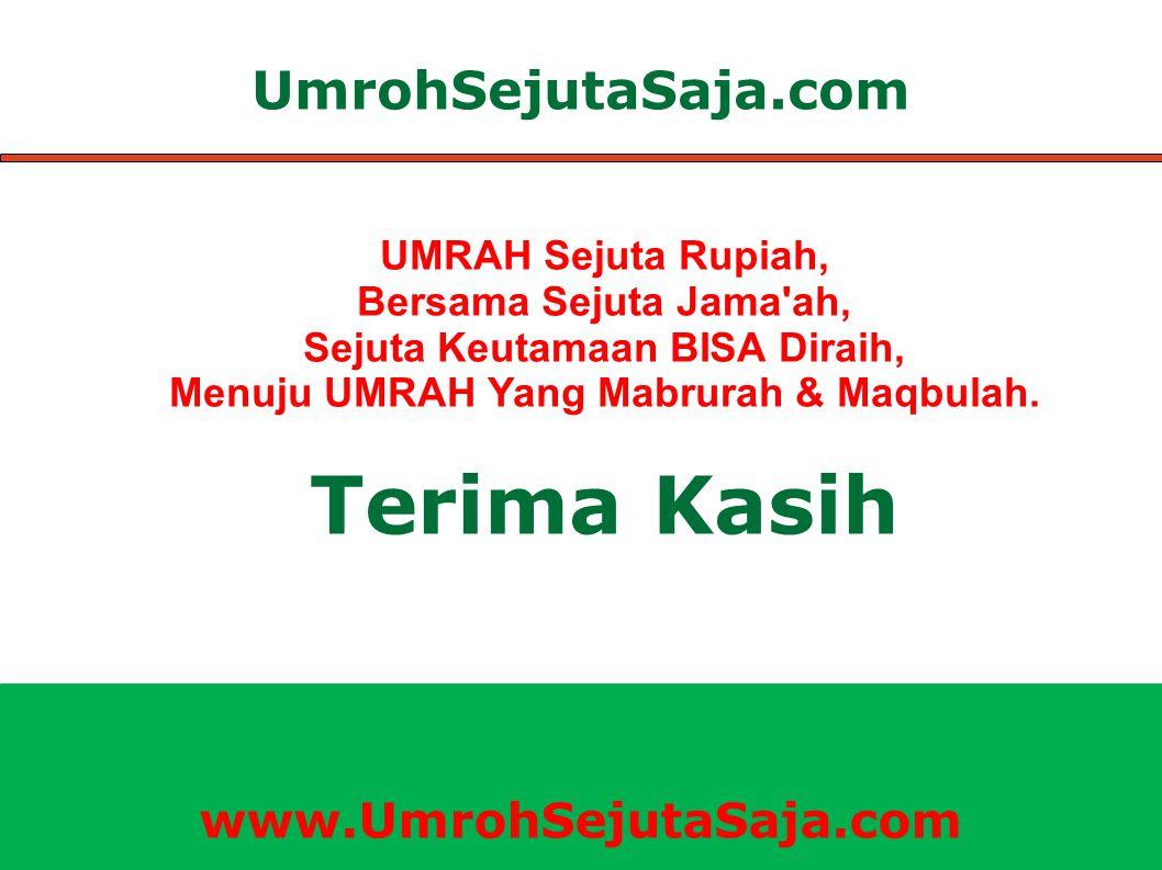 UmrohSejutaSaja.com UMRAH Sejuta Rupiah, Bersama Sejuta Jama'ah, Sejuta Keutamaan BISA Diraih, Menuju UMRAH Yang Mabrurah & Maqbulah. Terima Kasih www