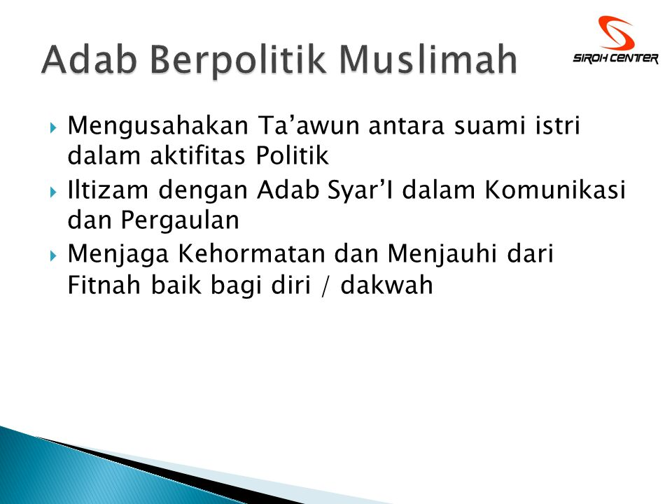  Mengusahakan Ta'awun antara suami istri dalam aktifitas Politik  Iltizam dengan Adab Syar'I dalam Komunikasi dan Pergaulan  Menjaga Kehormatan dan