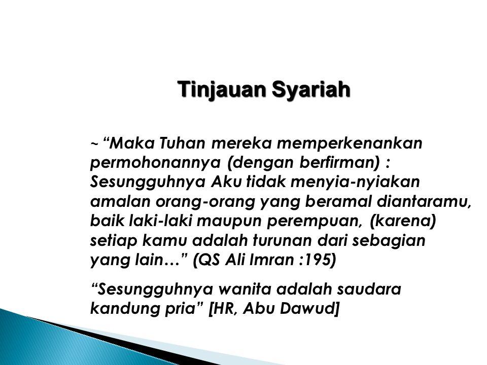 """Tinjauan Syariah ~ """"Maka Tuhan mereka memperkenankan permohonannya (dengan berfirman) : Sesungguhnya Aku tidak menyia-nyiakan amalan orang-orang yang"""