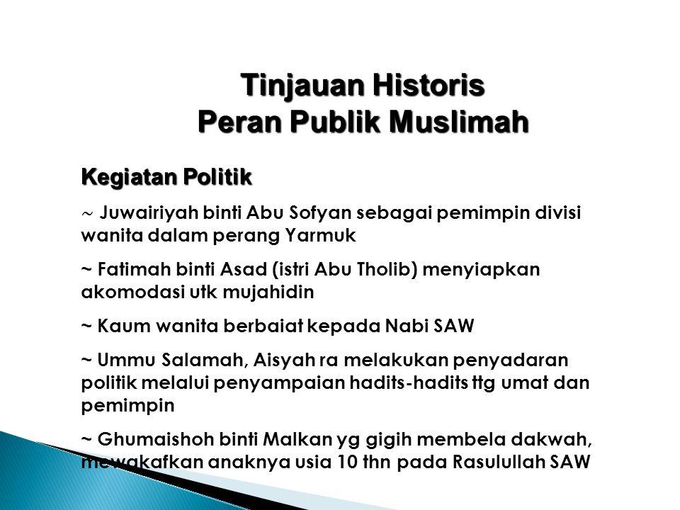 Tinjauan Historis Peran Publik Muslimah ~ Juwairiyah binti Abu Sofyan sebagai pemimpin divisi wanita dalam perang Yarmuk ~ Fatimah binti Asad (istri A