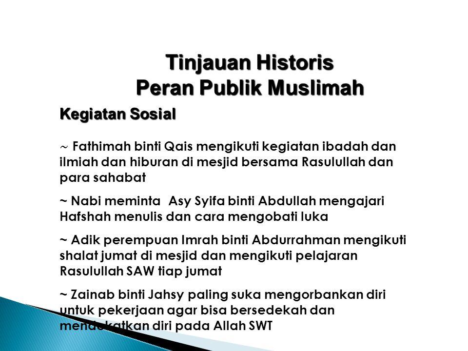 Tinjauan Historis Peran Publik Muslimah ~ Fathimah binti Qais mengikuti kegiatan ibadah dan ilmiah dan hiburan di mesjid bersama Rasulullah dan para s