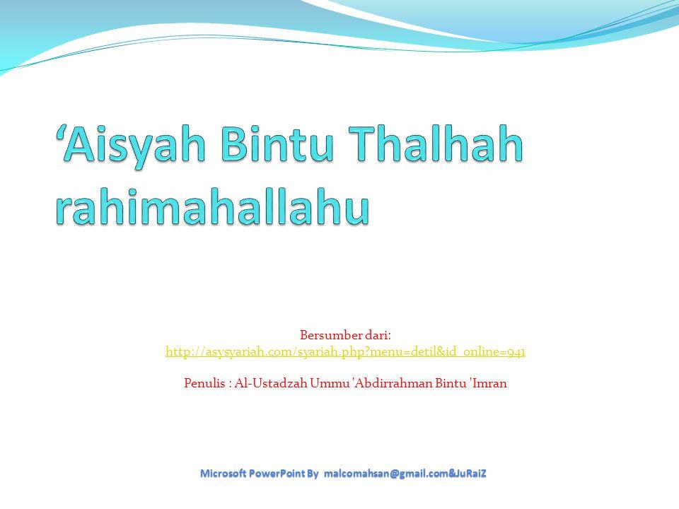 1 'Aisyah bintu Thalhah bin 'Ubaidillah Ummu 'Imran Al-Madaniyah rahimahallah, putri salah seorang sahabat mulia yang dijanjikan dengan surga, Thalhah bin Ubaidillah radhiyallahu 'anhu.