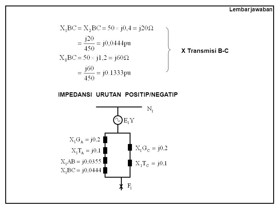Lembar jawaban X Transmisi B-C IMPEDANSI URUTAN POSITIP/NEGATIP X
