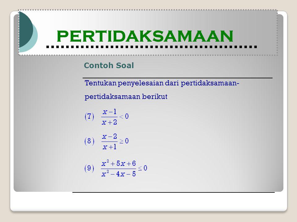 Contoh Soal Modul Pembelajaran Matematika Kelas X semester 1 PERTIDAKSAMAAN Modul Pembelajaran Matematika Kelas X semester 1 PERTIDAKSAMAAN Tentukan penyelesaian dari pertidaksamaan- pertidaksamaan berikut