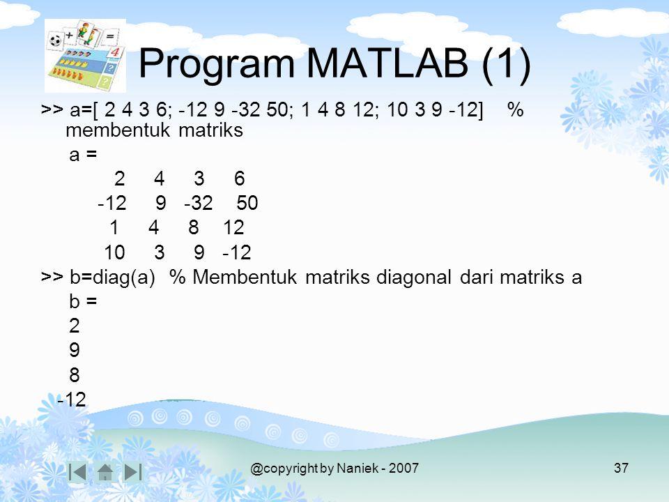 @copyright by Naniek - 200736 PERKALIAN MATRIKS 1 3 5 0 0 1 2 A B 2 4 1 2 1 0 = = A x B = -4 4 x +x +x = 9 1 3 5 0 2 4 1 3 5 0 2 4 0 1 2 1 2 1 0 4 x +