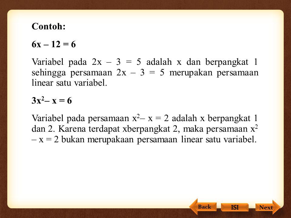 "Persamaan Linear Satu Variabel (PLSV) Kalimat-kalimat terbuka yang menggunakan tanda hubung ""="" (=) disebut persamaan. Persamaan-persamaan yang mempun"