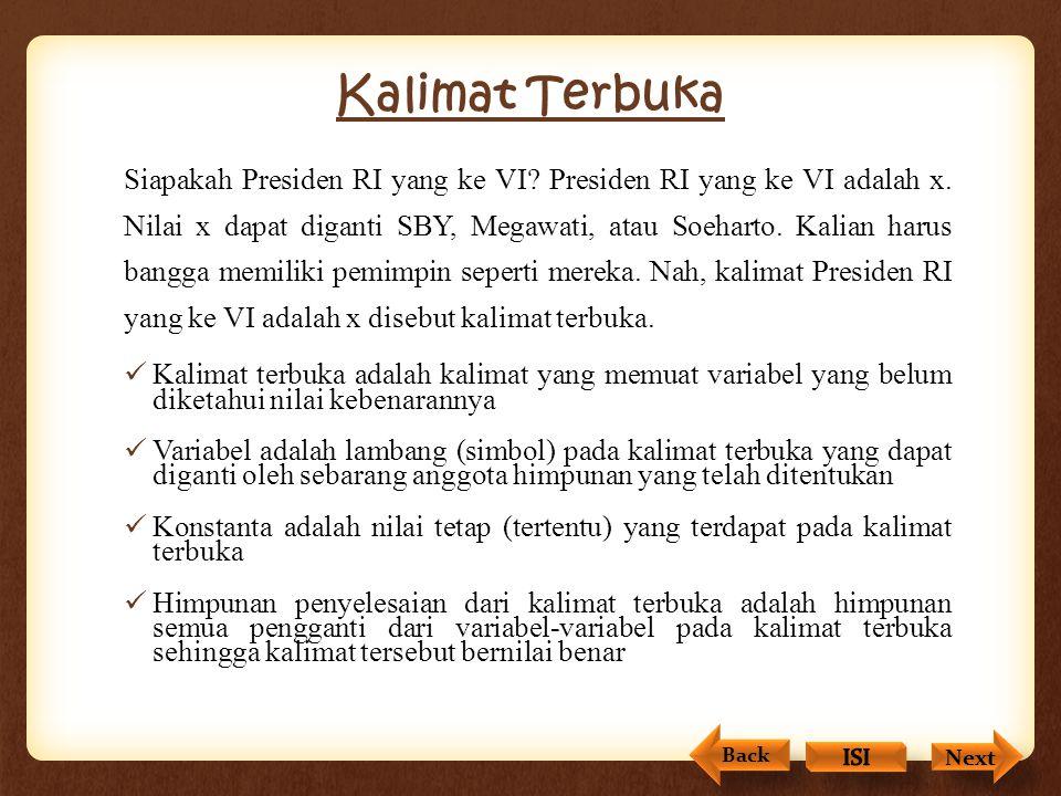 Kalimat a benar karena tanggal 26 Desember 2010 Gunung Merapi telah meletus. Kalimat b salah karena ada bilangan genap termasuk dalam bilangan prima,