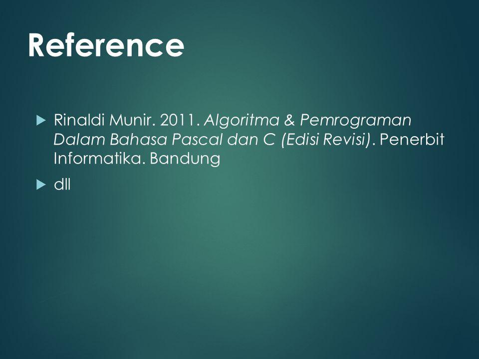 Rinaldi Munir.2011. Algoritma & Pemrograman Dalam Bahasa Pascal dan C (Edisi Revisi).