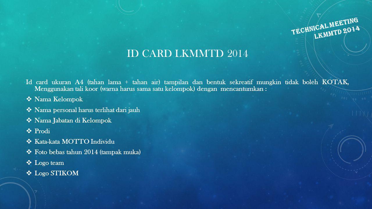 ID CARD LKMMTD 2014 Id card ukuran A4 (tahan lama + tahan air) tampilan dan bentuk sekreatif mungkin tidak boleh KOTAK, Menggunakan tali koor (warna h