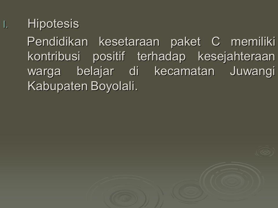 I. Hipotesis Pendidikan kesetaraan paket C memiliki kontribusi positif terhadap kesejahteraan warga belajar di kecamatan Juwangi Kabupaten Boyolali. P