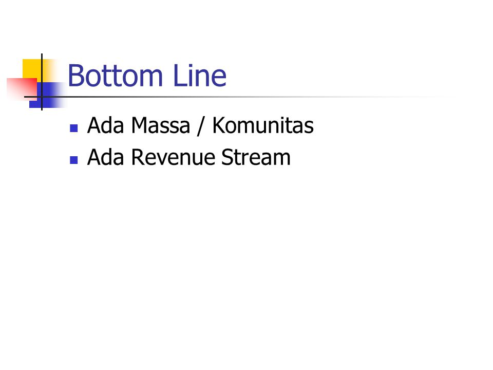 Bottom Line Ada Massa / Komunitas Ada Revenue Stream